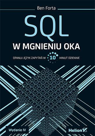 Okładka książki/ebooka SQL w mgnieniu oka. Opanuj język zapytań w 10 minut dziennie. Wydanie IV