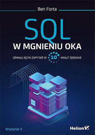 Okładka książki SQL w mgnieniu oka. Opanuj język zapytań w 10 minut dziennie. Wydanie V