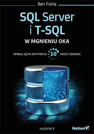 Okładka książki/ebooka SQL Server i T-SQL w mgnieniu oka. Wydanie II