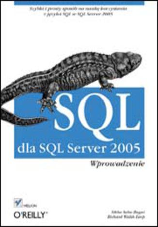 Okładka książki SQL dla SQL Server 2005. Wprowadzenie