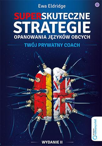 Okładka książki/ebooka Superskuteczne strategie opanowania języków obcych. Twój prywatny coach. Wydanie II