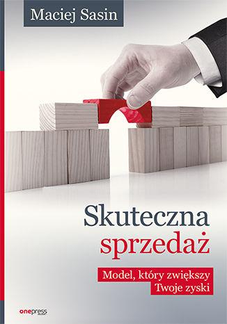 Okładka książki Skuteczna sprzedaż. Model, który zwiększy Twoje zyski