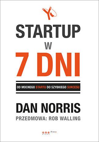 Okładka książki/ebooka Startup w 7 dni.  Od mocnego startu do szybkiego sukcesu