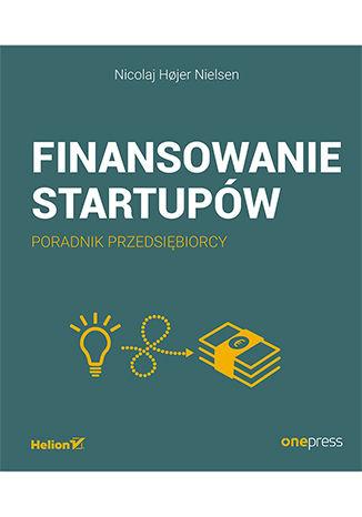 Okładka książki Finansowanie startupów. Poradnik przedsiębiorcy