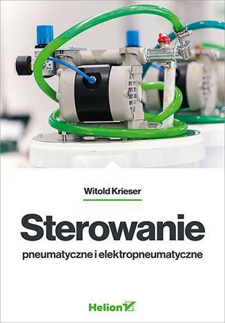 Okładka książki Sterowanie pneumatyczne i elektropneumatyczne