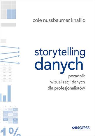 Okładka książki/ebooka Storytelling danych. Poradnik wizualizacji danych dla profesjonalistów