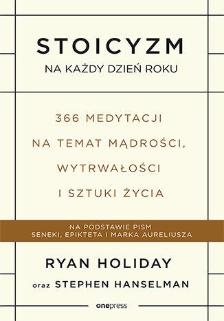 Okładka książki/ebooka Stoicyzm na każdy dzień roku. 366 medytacji na temat mądrości, wytrwałości i sztuki życia