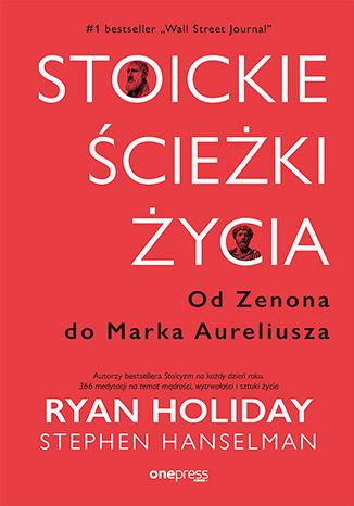 Okładka książki Stoickie ścieżki życia. Od Zenona do Marka Aureliusza