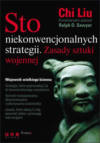 Okładka książki Sto niekonwencjonalnych strategii. Zasady sztuki wojennej