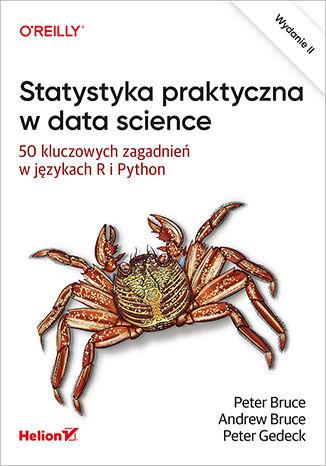 Okładka książki Statystyka praktyczna w data science. 50 kluczowych zagadnień w językach R i Python. Wydanie II