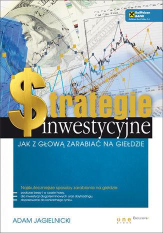 Okładka książki/ebooka Strategie inwestycyjne. Jak z głową zarabiać na giełdzie