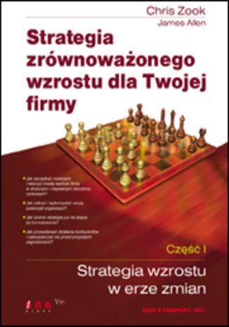 Okładka książki/ebooka Strategia zrównoważonego wzrostu dla Twojej firmy. Część I: Strategia wzrostu w erze zmian