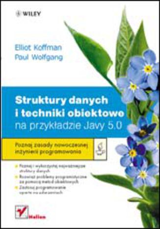 Okładka książki Struktury danych i techniki obiektowe na przykładzie Javy 5.0