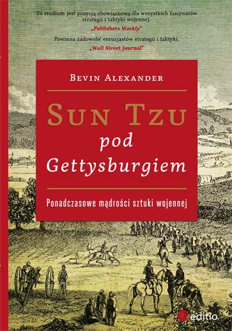 Okładka książki Sun Tzu pod Gettysburgiem. Ponadczasowe mądrości sztuki wojennej