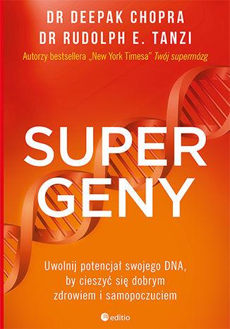 Okładka książki/ebooka Supergeny. Uwolnij potencjał swojego DNA, by cieszyć się dobrym zdrowiem i samopoczuciem
