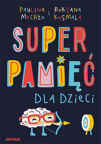 Okładka książki/ebooka Superpamięć dla dzieci