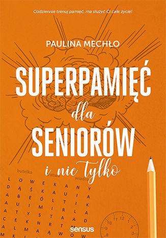 Okładka książki/ebooka Superpamięć dla seniorów i nie tylko