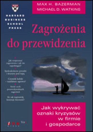 Okładka książki Zagrożenia do przewidzenia. Jak wykrywać oznaki kryzysów w firmie i gospodarce