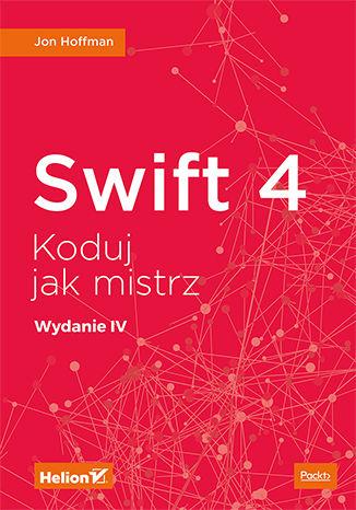 Okładka książki/ebooka Swift 4. Koduj jak mistrz. Wydanie IV
