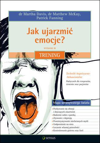 Jak ujarzmić emocje? Trening. Wydanie III