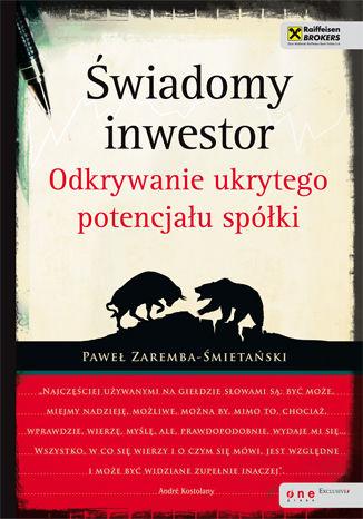 Okładka książki/ebooka Świadomy inwestor. Odkrywanie ukrytego potencjału spółki