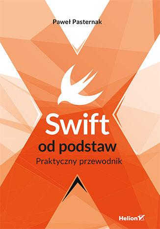 Okładka książki/ebooka Swift od podstaw. Praktyczny przewodnik