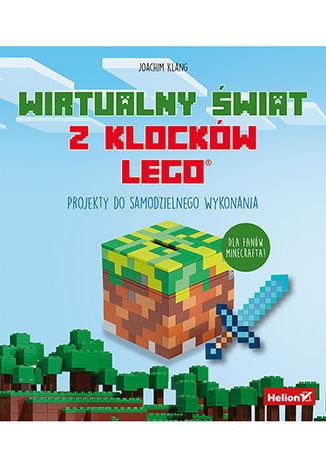 Okładka książki Wirtualny świat z klocków LEGO. Projekty do samodzielnego wykonania