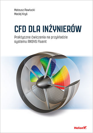 Okładka książki/ebooka CFD dla inżynierów. Praktyczne ćwiczenia na przykładzie systemu ANSYS Fluent