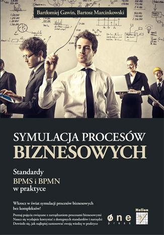 Okładka książki/ebooka Symulacja procesów biznesowych. Standardy BPMS i BPMN w praktyce
