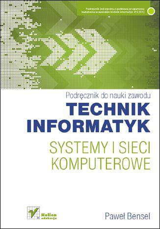 Okładka książki/ebooka Systemy i sieci komputerowe. Podręcznik do nauki zawodu technik informatyk