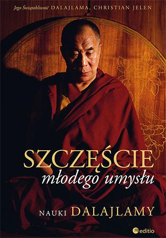 Okładka książki/ebooka Szczęście młodego umysłu. Nauki Dalajlamy