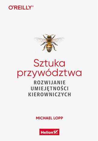 Okładka książki Sztuka przywództwa. Rozwijanie umiejętności kierowniczych