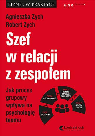 Okładka książki Szef w relacji z zespołem. Jak proces grupowy wpływa na psychologię teamu