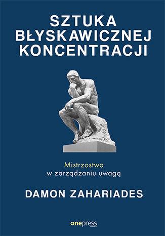 Okładka książki/ebooka Sztuka błyskawicznej koncentracji. Mistrzostwo w zarządzaniu uwagą