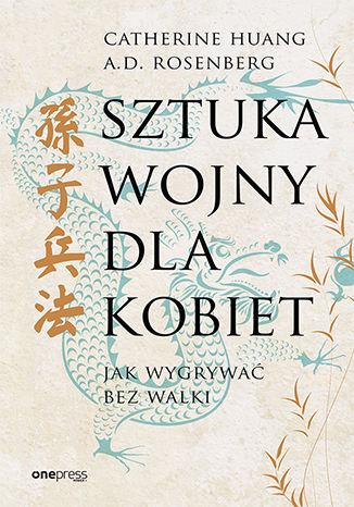 Okładka książki Sztuka wojny dla kobiet. Jak wygrywać bez walki