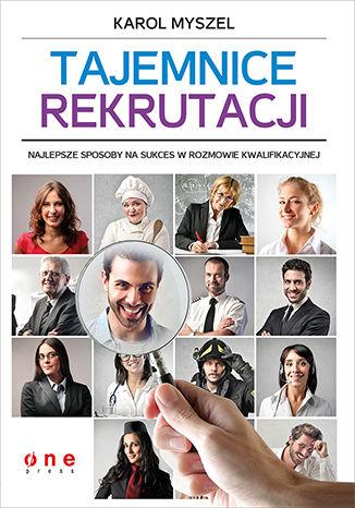 Okładka książki/ebooka Tajemnice rekrutacji. Najlepsze sposoby na sukces w rozmowie kwalifikacyjnej