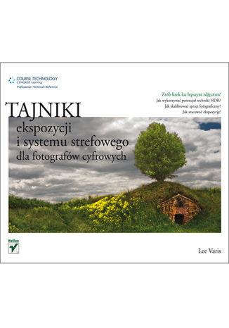 Okładka książki/ebooka Tajniki ekspozycji i systemu strefowego dla fotografów cyfrowych