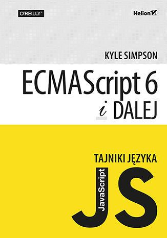 Okładka książki Tajniki języka JavaScript. ECMAScript 6 i dalej
