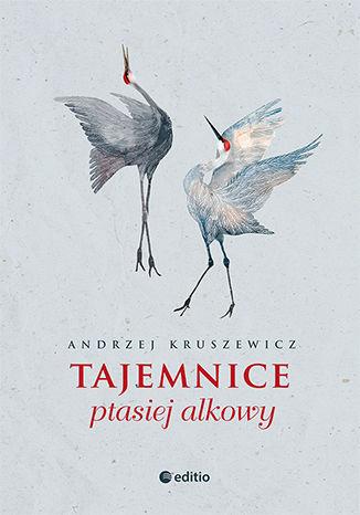 Okładka książki Tajemnice ptasiej alkowy