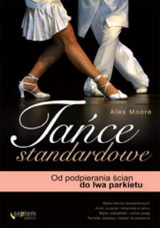 Tańce standardowe. Od podpierania ściań do lwa parkietu