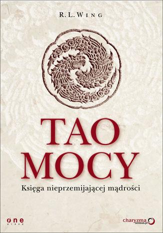 Okładka książki Tao mocy. Księga nieprzemijającej mądrości