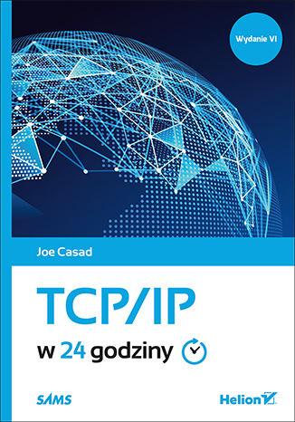 Okładka książki/ebooka TCP/IP w 24 godziny. Wydanie VI