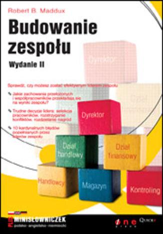 Okładka książki/ebooka Budowanie zespołu. Wydanie II