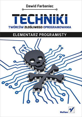 Okładka książki/ebooka Techniki twórców złośliwego oprogramowania. Elementarz programisty
