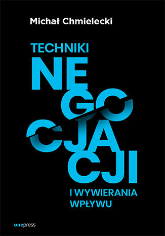 Okładka książki/ebooka Techniki negocjacji i wywierania wpływu