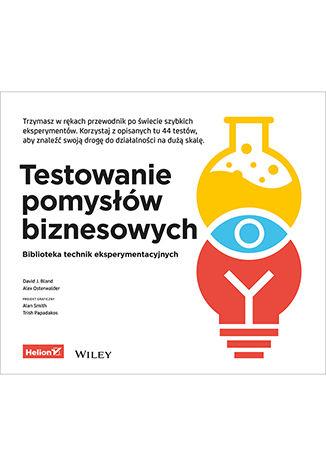 Okładka książki/ebooka Testowanie pomysłów biznesowych. Biblioteka technik eksperymentacyjnych