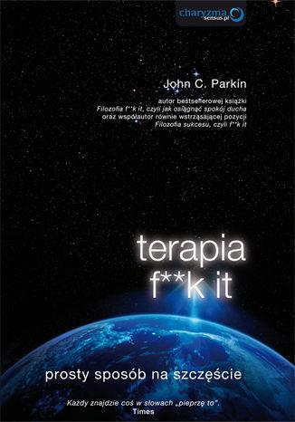 Okładka książki Terapia f**k it. Prosty sposób na szczęście