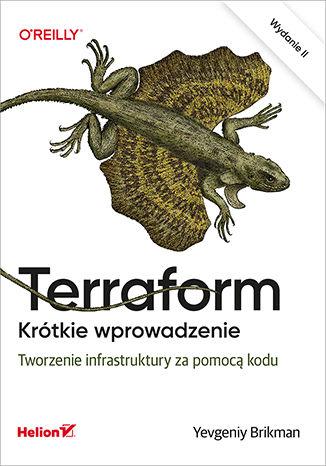 Okładka książki Terraform. Krótkie wprowadzenie. Tworzenie infrastruktury za pomocą kodu. Wydanie II