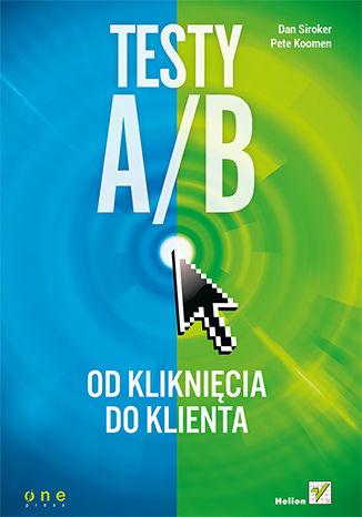 Okładka książki/ebooka Testy A/B. Od kliknięcia do klienta