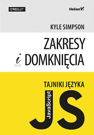 Okładka książki/ebooka Tajniki języka JavaScript. Zakresy i domknięcia